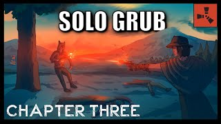 How a Solo Player Grubs Guns | Rust Solo Survival | Chapter Three
