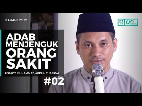 Kajian Umum : Adab Menjenguk Orang Sakit (02) - Ustadz M Abduh Tuasikal