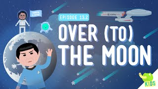 Over (to) The Moon: Crash Course Kids #13.2