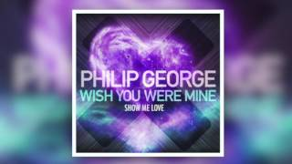 Philip George Vs Robin S Wish You Were Mine Sonley 39 S Show Me Love Edit