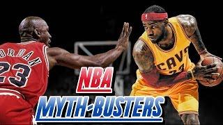 Ep.1 NBA MythBusters : Is LeBron Better than Jordan?