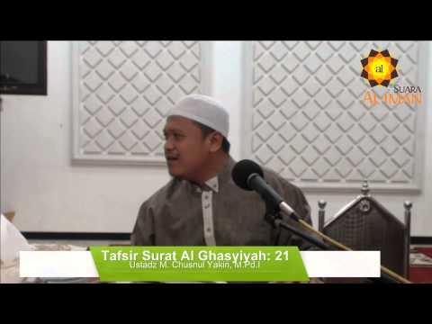 Kajian Tafsir Juz Amma: Surat Al-Ghasyiyah Ayat 21 - Ustadz Muhammad Chusnul Yakin, M.Pd.I