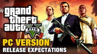 GTA 5 - PC Version Release Expectations
