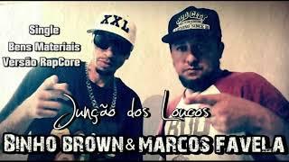Baixar Marcos Favela feat Binho Brown Lado Loko Single Bens Materiais Versão RapCore