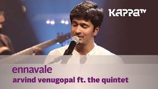 Ennavale - Arvind Venugopal f. The Quintet - Music Mojo - Kappa TV