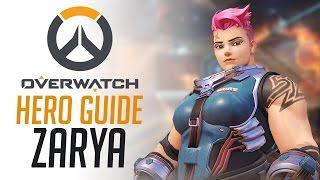 Zarya- Overwatch Hero Guide
