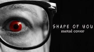 download lagu Ed Sheeran - Shape Of You Metal Cover By gratis