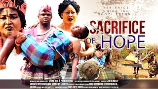Sacrifice of Hope Nigerian Movie [Part 1] - Sequel to Sacrifice of Tears