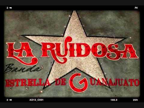 """La Ruidosa Banda Estrella de Guanajuato """"Ni Con Todo el Liquor"""" Algo de lo Mas Nuevo"""