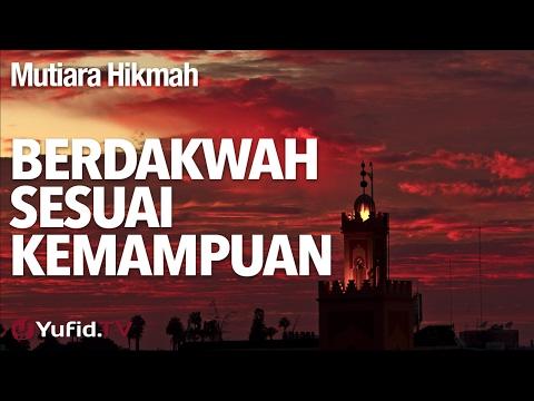 Mutiara Hikmah: Berdakwah Sesuai Kemampuan - Ustadz DR FIranda Andirja, MA.