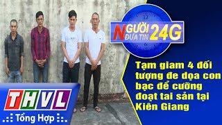THVL | Người đưa tin 24G (6g30 ngày 02/02/2018)