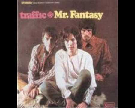 Traffic - Dear Mister Fantasy