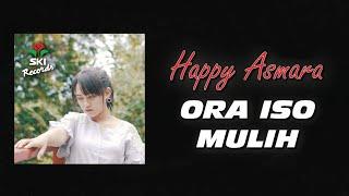 Download Happy Asmara - Ora Iso Mulih ( ) Mp3/Mp4