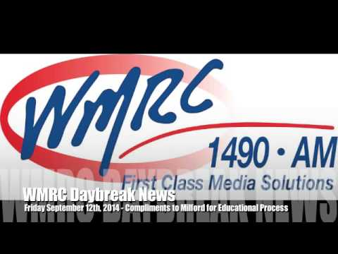 WMRC Daybreak News - Compliments to Milford for Educational Process