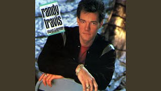 Randy Travis I Won't Need You Anymore