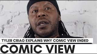 Tyler Craig On Why 'Comic View' Ended