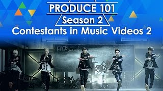 Produce 101 Season 2 - Contestants in Music Videos 2