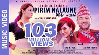 34 Pirim Nalaune 34 New Nepali Song Aashish Sachin Melina Rai Ft Barsha Raut Aashish Sachin