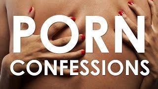 19 Secret Porn Confessions