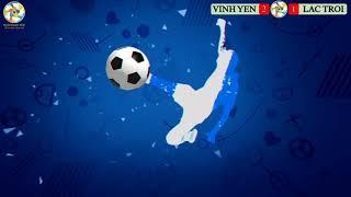 Highlight : Vinh Yen FC vs Lac Troi FC