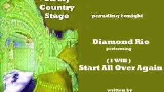 Diamond Rio - (i Will) Start All Over Again