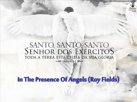 download lagu In The Presence Of Angels Roy Fields gratis