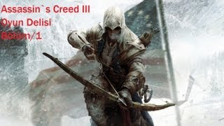 Assassin`s Creed 3 - Türkçe Walkthroug - Bölüm 1
