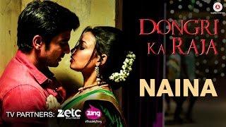 Naina - Dongri Ka Raja | Gashmir Mahajani & Reecha Sinha | Altamaash Faridi