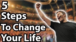 5 Steps To Change Your Life (Tony Robbins)
