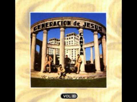 Generacion De Jesus - Gracias Cristo