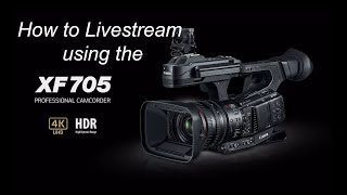 How To Livestream from Canon XF705 **FOR FREE**