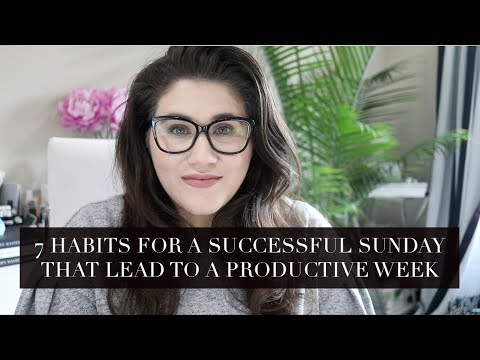 7 HABITS FOR A SUCCESSFUL SUNDAY that Lead to a Productive Week