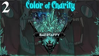 Darkest Dungeon: The Color of Charity - Baer's Runs (Attempt #2)
