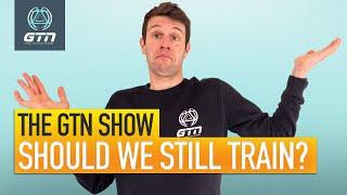 Should We Keep Training? | The GTN Show Ep. 137