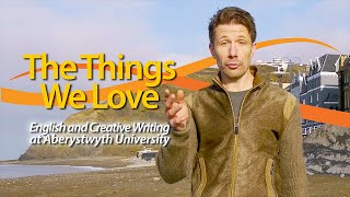 The Things We Love: English and Creative Writing at Aberystwyth University