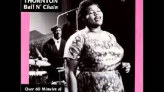 Big Mama Thornton Ball And Chain