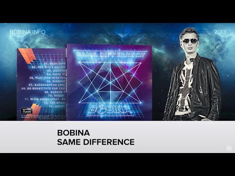 Bobina - Same Difference [FULL ALBUM HQ]