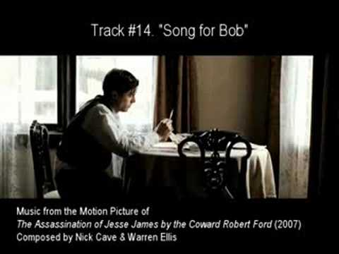 "#14. ""SONG FOR BOB"" by Nick Cave & Warren Ellis (The Assassination of Jesse James OST)"