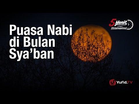 5 Menit yang Menginspirasi: Puasa Nabi di Bulan Sya'ban