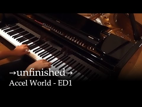 →unfinished→  - Accel World ED [piano]