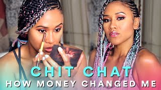 How Money Changed Me | Chit Chat GRWM
