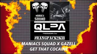 download lagu Maniacs Squad X Gazell - Get That Cocaine Qlpa gratis