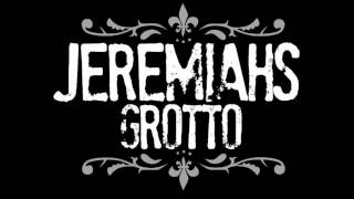 Watch Jeremiahs Grotto What Can I Do video
