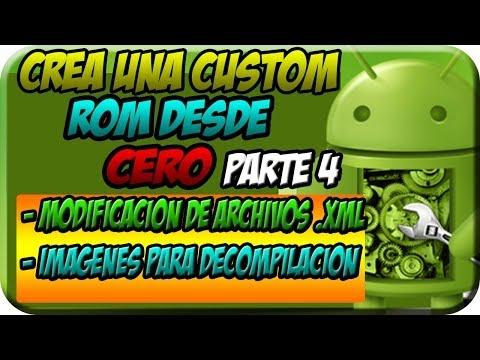 Crea Una Custom ROM desde Cero  Modificacion de Archivos .xml