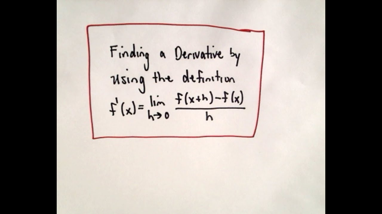 Finding a derivative using the definition of a derivative youtube