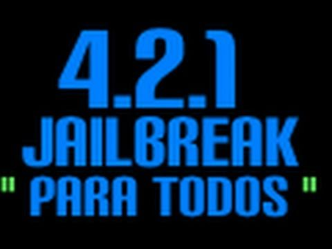 4.2.1 JAILBREAK COMPLETO PARA TODOS