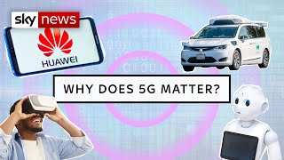 Explained: Why 5G and Huawei are so controversial