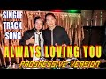 download mp3 dan video ALWAYS LOVING YOU ORIGINAL || PROGRESSIVE VERSION