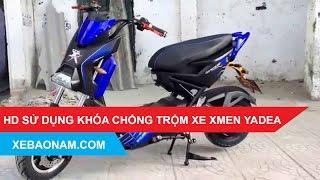 HD Sử dụng khóa chống trộm xe máy điện XMen Yadea   0979.66.22.88   Xebaonam.com