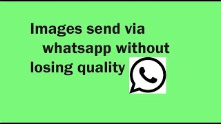 Images send via whatsapp without losing quality|whatsapp trick
